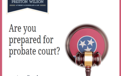 How to Ready Yourself for Probate Court in Shelby County, TN